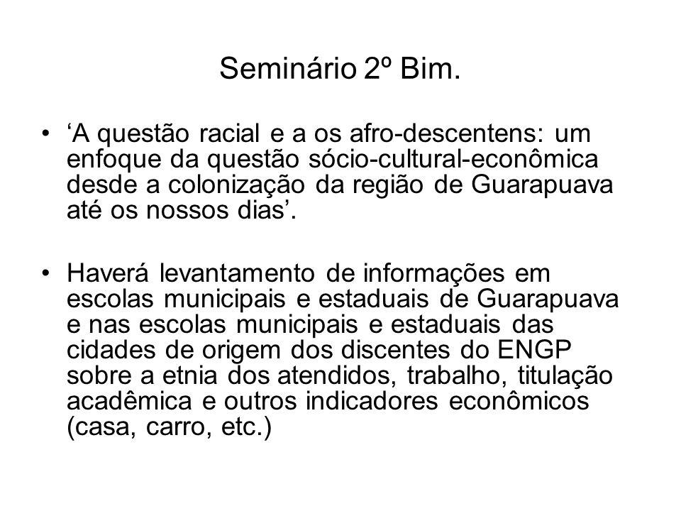 Seminário 2º Bim. A questão racial e a os afro-descentens: um enfoque da questão sócio-cultural-econômica desde a colonização da região de Guarapuava