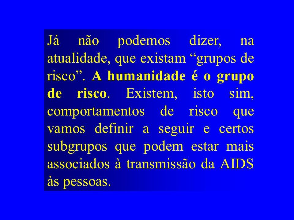 AIDS Os Comportamentos de Risco