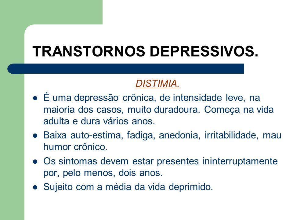 TRANSTORNOS DEPRESSIVOS. Episódio ou Fase Depressiva e Transtorno Depressivo Recorrente. Sintomas depressivos devem estar por, pelo menos, duas semana
