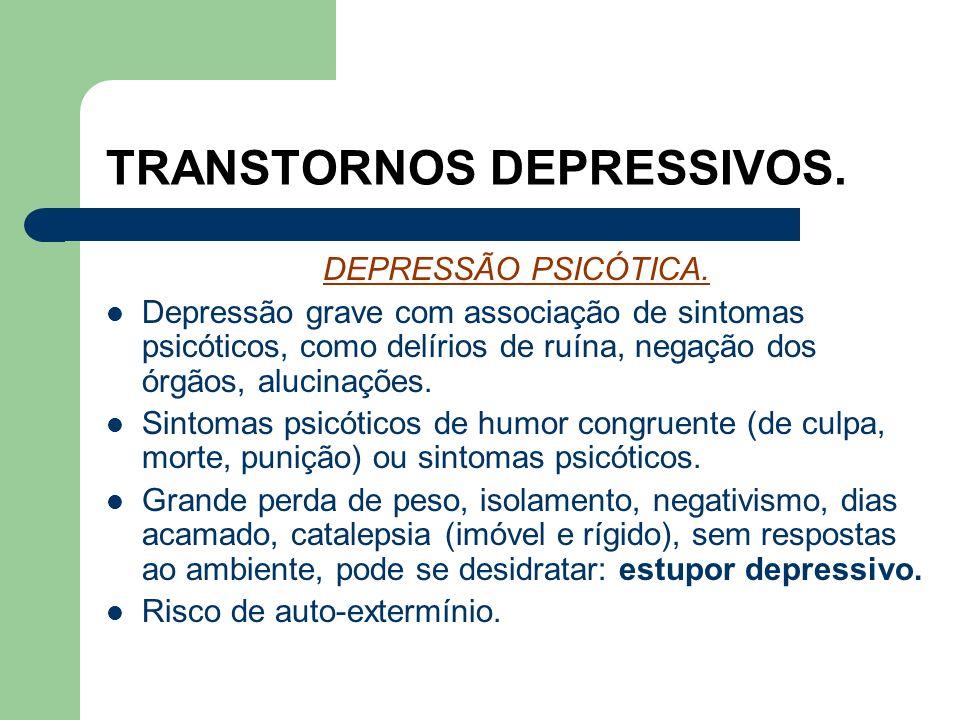 TRANSTORNOS DEPRESSIVOS. Depressão do tipo melancólica ou endógena. Para alguns autores é de natureza neurobiológica. Anedonia, forte estado de triste