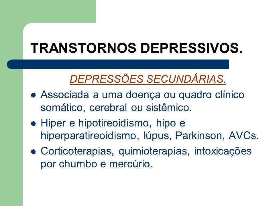 TRANSTORNOS DEPRESSIVOS. DEPRESSÃO PSICÓTICA. Depressão grave com associação de sintomas psicóticos, como delírios de ruína, negação dos órgãos, aluci