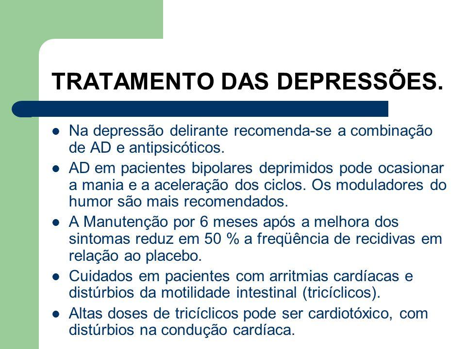 TRATAMENTO DAS DEPRESSÕES. Depressão e sintomas negativos causados pelos antipsicóticos típicos. Até o momento não há uma droga AD que se destaque por