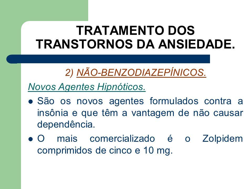 TRATAMENTO DOS TRANSTORNOS DA ANSIEDADE. 2) NÃO-BENZODIAZEPÍNICOS. Buspirona. Antagonista parcial no receptor 5Ht1a. Não produz dependência, sedação,