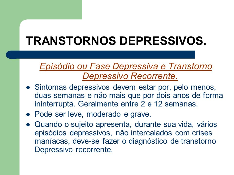 TRANSTORNOS DEPRESSIVOS.Episódio ou Fase Depressiva e Transtorno Depressivo Recorrente.