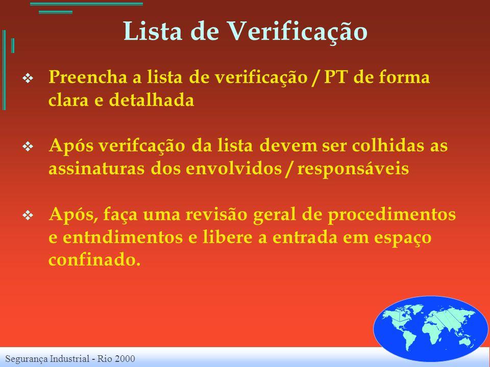 Segurança Industrial - Rio 2000 Lista de Verificação Preencha a lista de verificação / PT de forma clara e detalhada Após verifcação da lista devem se