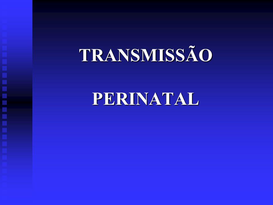 TRANSMISSÃO PERINATAL