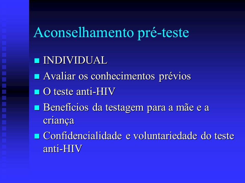 Aconselhamento pré-teste INDIVIDUAL INDIVIDUAL Avaliar os conhecimentos prévios Avaliar os conhecimentos prévios O teste anti-HIV O teste anti-HIV Ben