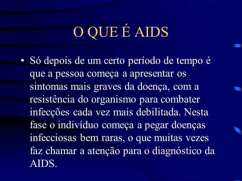 O QUE É AIDS Porém o vírus pode ser detectado no sangue, bem como se notar a diminuição dos tais linfócitos auxiliares.