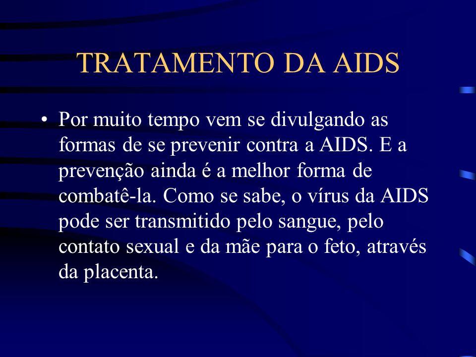 TRATAMENTO DA AIDS Segundo as pesquisas, quando uma pessoa adquire o vírus da AIDS, pode levar até 5 anos para começar a ter os primeiros sintomas.