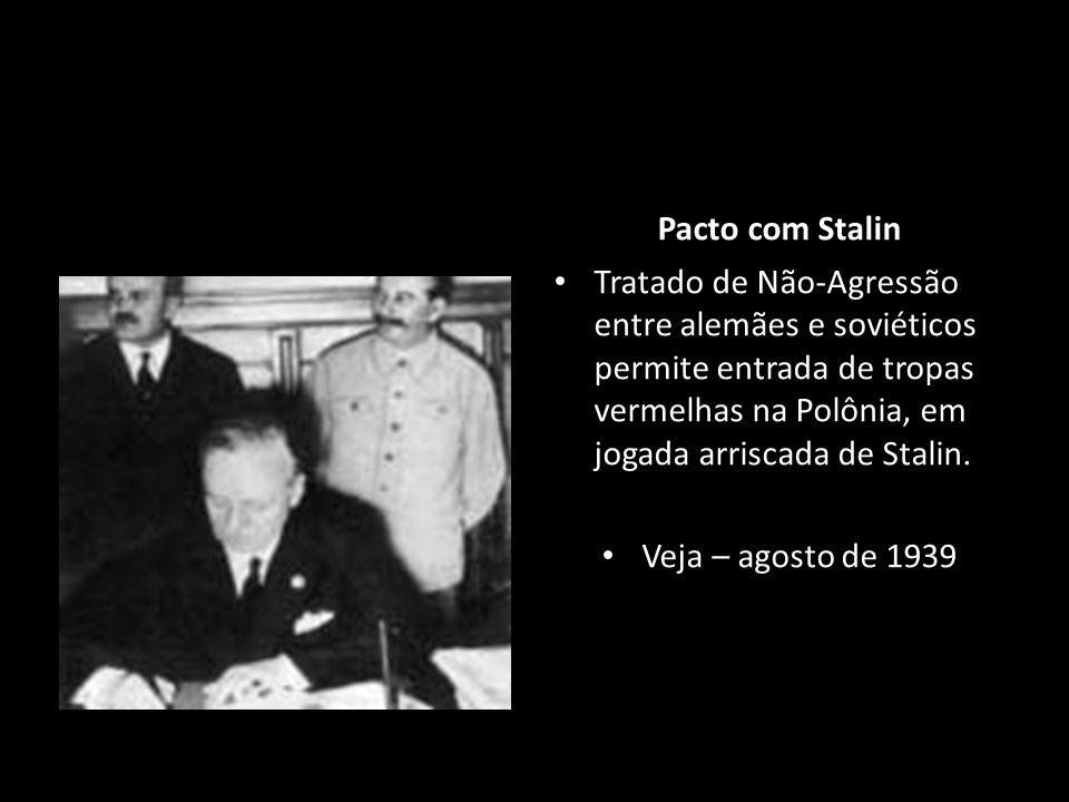 Pacto com Stalin Tratado de Não-Agressão entre alemães e soviéticos permite entrada de tropas vermelhas na Polônia, em jogada arriscada de Stalin. Vej