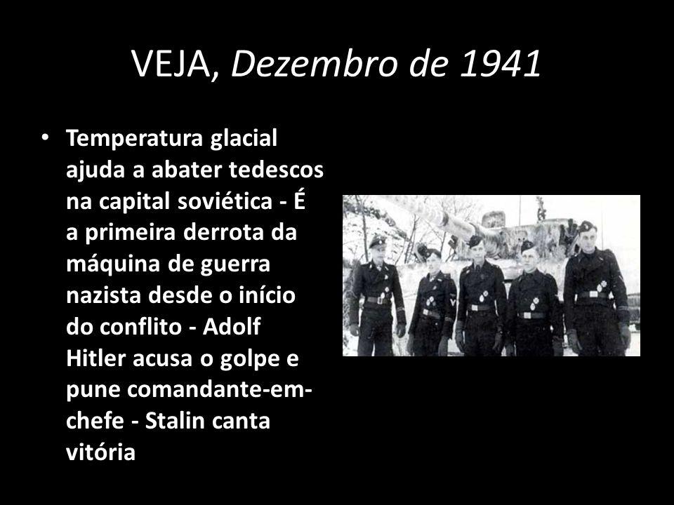 VEJA, Dezembro de 1941 Temperatura glacial ajuda a abater tedescos na capital soviética - É a primeira derrota da máquina de guerra nazista desde o in