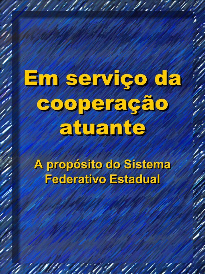 Em serviço da cooperação atuante A propósito do Sistema Federativo Estadual