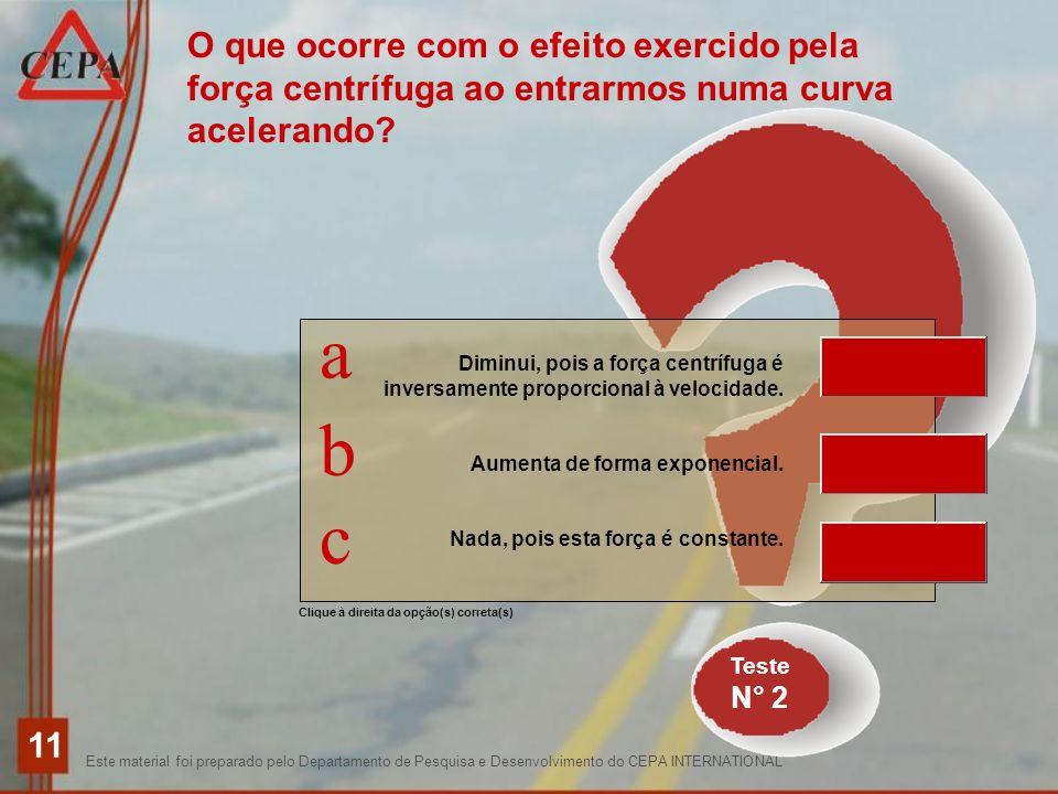 Este material foi preparado pelo Departamento de Pesquisa e Desenvolvimento do CEPA INTERNATIONAL 11 Teste N° 2 Clique à direita da opção(s) correta(s