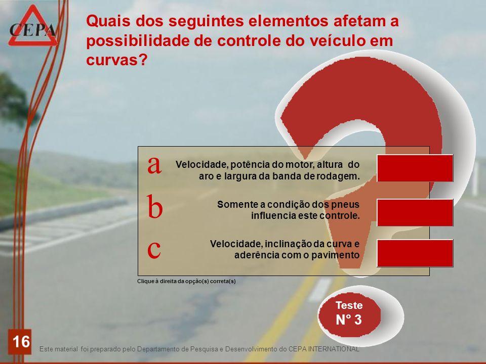 Este material foi preparado pelo Departamento de Pesquisa e Desenvolvimento do CEPA INTERNATIONAL 16 Teste N° 3 Clique à direita da opção(s) correta(s