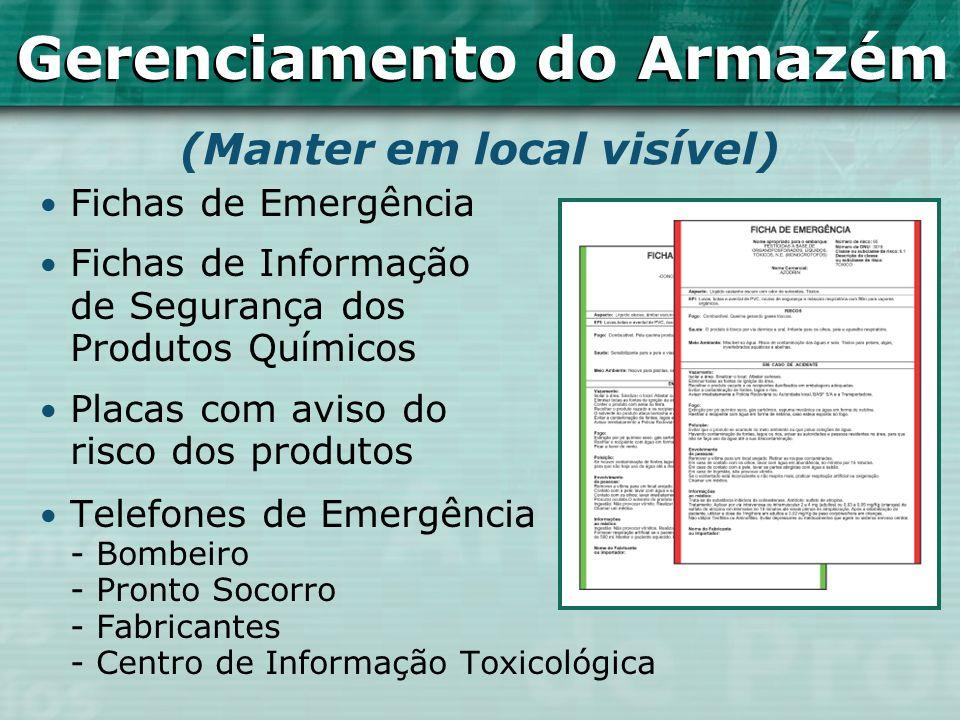 Fichas de Emergência Fichas de Informação de Segurança dos Produtos Químicos Placas com aviso do risco dos produtos Telefones de Emergência - Bombeiro
