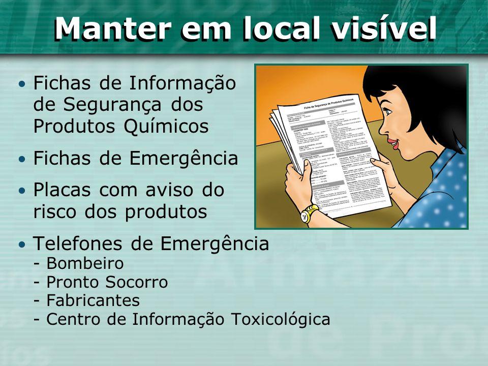 Fichas de Informação de Segurança dos Produtos Químicos Fichas de Emergência Placas com aviso do risco dos produtos Telefones de Emergência - Bombeiro