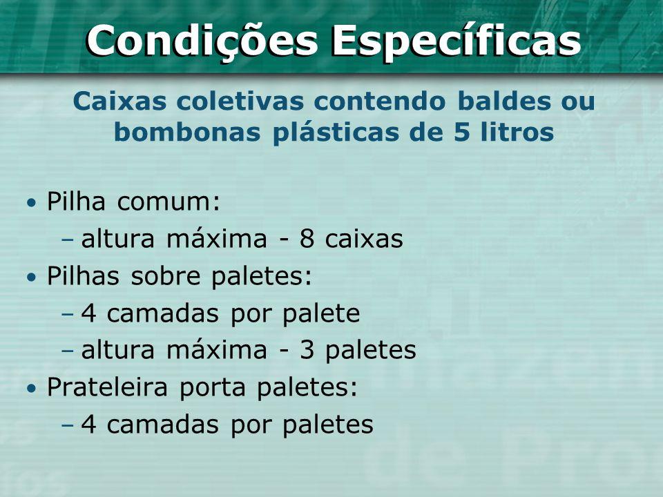 Pilha comum: – altura máxima - 8 caixas Pilhas sobre paletes: – 4 camadas por palete – altura máxima - 3 paletes Prateleira porta paletes: – 4 camadas