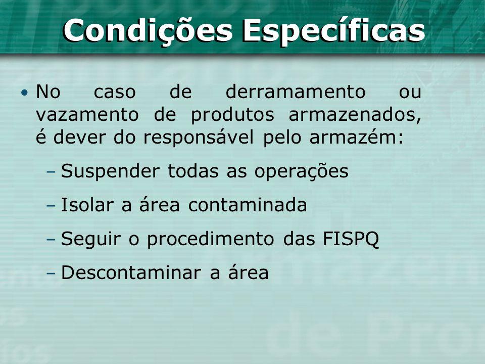 No caso de derramamento ou vazamento de produtos armazenados, é dever do responsável pelo armazém: – Suspender todas as operações – Isolar a área cont
