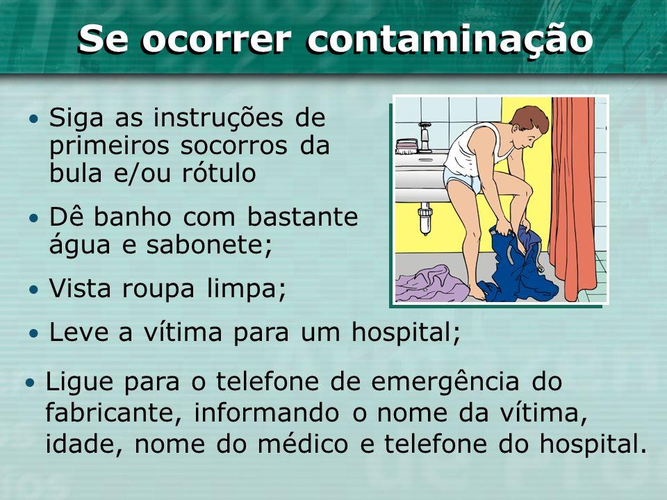 Siga as instruções de primeiros socorros da bula e/ou rótulo Dê banho com bastante água e sabonete; Vista roupa limpa; Leve a vítima para um hospital;