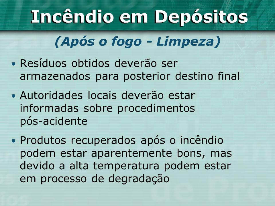 Resíduos obtidos deverão ser armazenados para posterior destino final Autoridades locais deverão estar informadas sobre procedimentos pós-acidente Pro