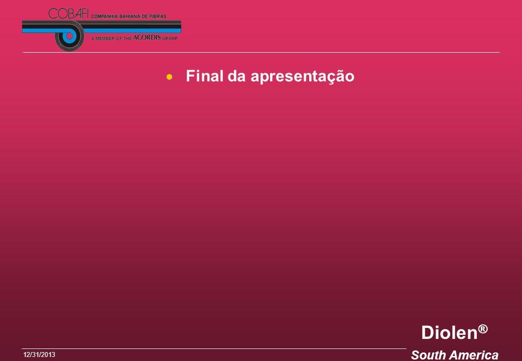 Diolen ® South America 12/31/2013 Final da apresentação