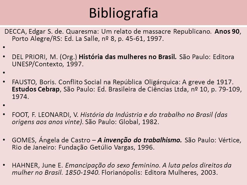Bibliografia DECCA, Edgar S. de. Quaresma: Um relato de massacre Republicano. Anos 90, Porto Alegre/RS: Ed. La Salle, nº 8, p. 45-61, 1997. DEL PRIORI