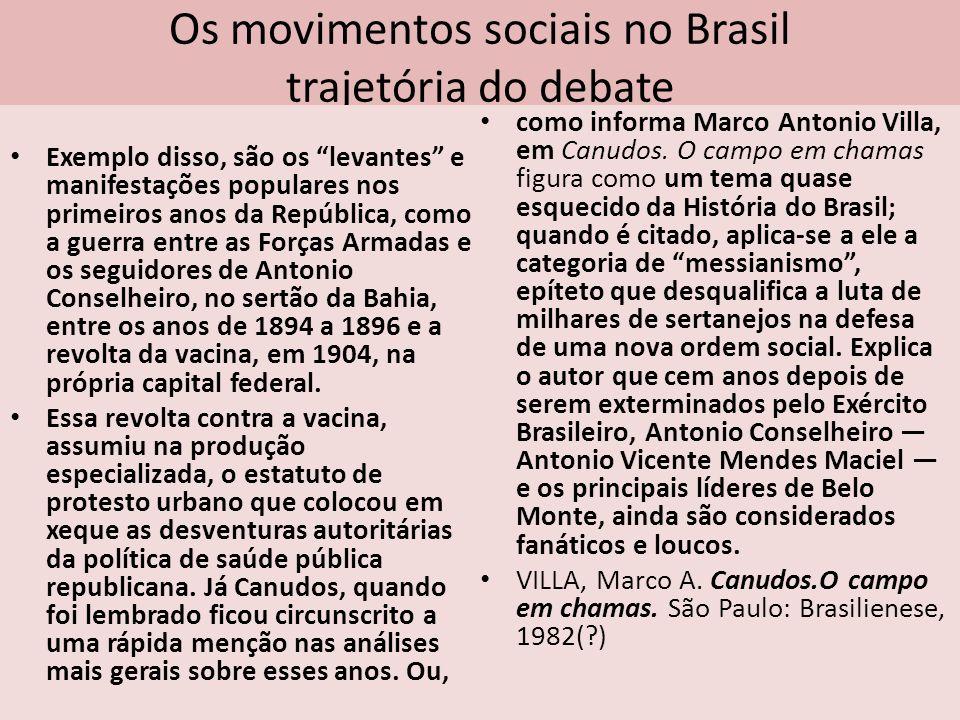 Os novos sujeitos em cena Assim, refletir sobre o aparecimento desses novos sujeitos, homens e mulheres, na cena brasileira e na historiografia, na área de História, no final dos anos 70 pode ser feito a partir de dois grandes eixos: 1) os movimentos sociais, que emergiram a)de forma organizada ou não e vinculados alguns à instituições formais tais como: partidos, sindicatos e associações e se expressaram a partir de protestos em espaços públicos, por meio de greves, quebra-quebras, e ainda, as rebeliões prisionais, que ocorreram nos espaços fechados como as prisões.
