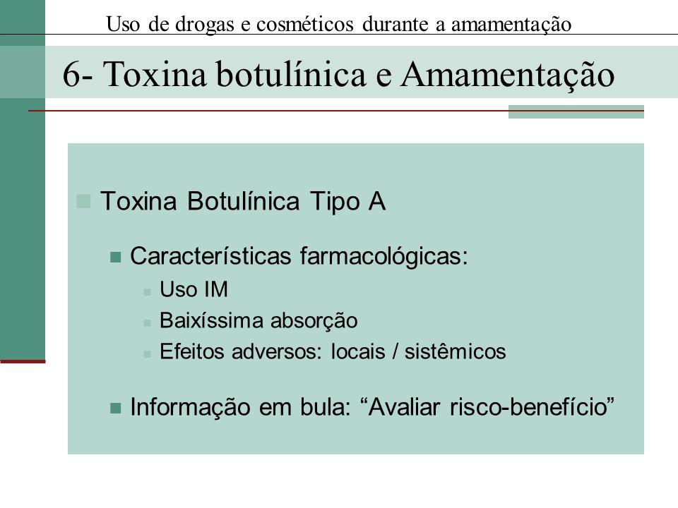 Toxina Botulínica Tipo A Características farmacológicas: Uso IM Baixíssima absorção Efeitos adversos: locais / sistêmicos Informação em bula: Avaliar