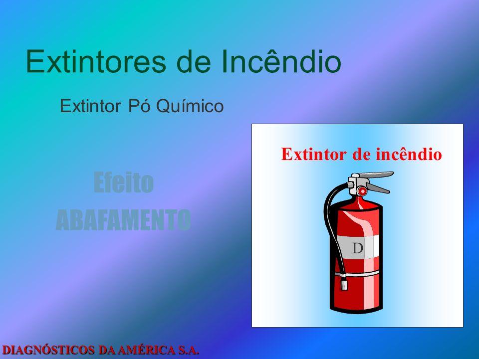 DIAGNÓSTICOS DA AMÉRICA S.A. Extintores de Incêndio Extintor Água Pressurizada Efeito RESFRIAMENTO Extintor de incêndio