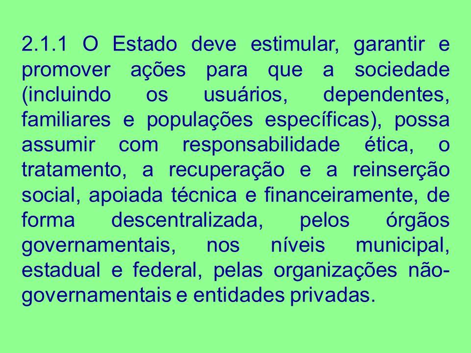 2.1.1 O Estado deve estimular, garantir e promover ações para que a sociedade (incluindo os usuários, dependentes, familiares e populações específicas