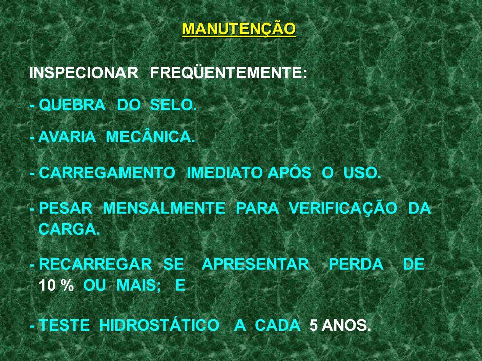 CARACTERÍSTICAS - EXTINTOR CONSISTE DE UM CILINDRO DE AÇO SEM COSTURA. - RESISTE A UMA PRESSÃO DE 3.000 lba/pol². - CO 2 É COMPRIMIDO A UMA PRESSÃO DE