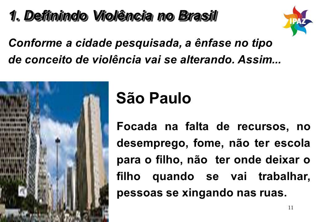 11 Conforme a cidade pesquisada, a ênfase no tipo de conceito de violência vai se alterando. Assim... São Paulo Focada na falta de recursos, no desemp