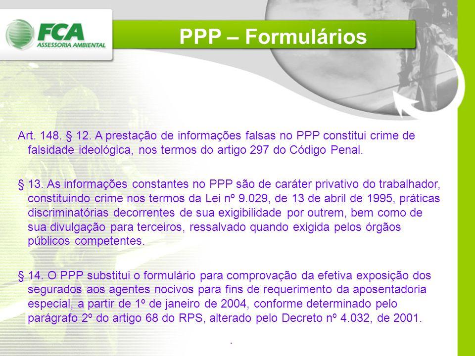 Art. 148. § 9º O PPP deverá ser assinado por representante legal da empresa, com poderes específicos outorgados por procuração, contendo a indicação d