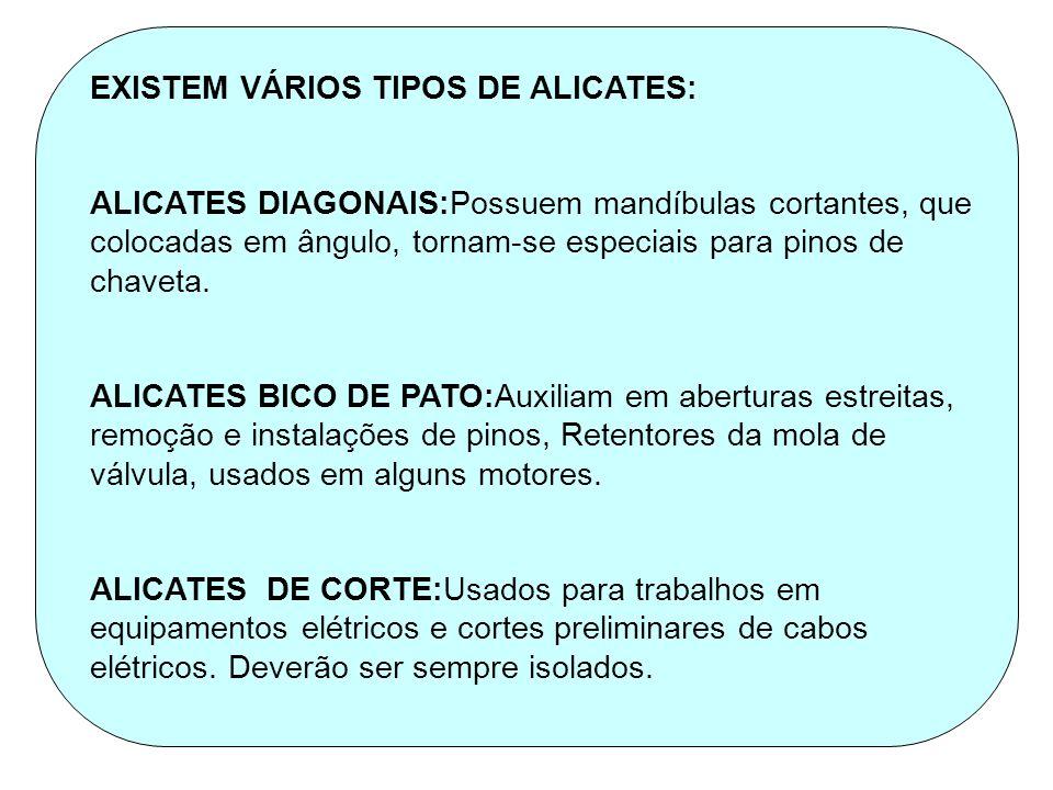 EXISTEM VÁRIOS TIPOS DE ALICATES: ALICATES DIAGONAIS:Possuem mandíbulas cortantes, que colocadas em ângulo, tornam-se especiais para pinos de chaveta.