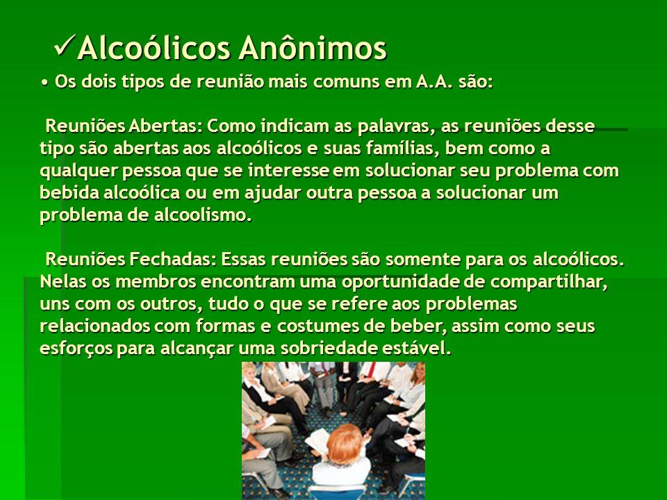Alcoólicos Anônimos Alcoólicos Anônimos Os dois tipos de reunião mais comuns em A.A.