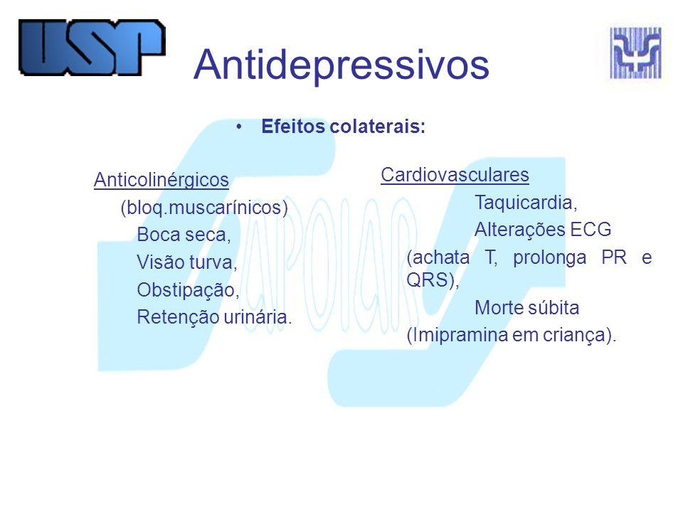 Antidepressivos Efeitos colaterais: Neurológicos Sedação, Agitação, Hiperestimulação, Convulsões, Cefaléia, Tonturas, Despersonalização e desrealização.