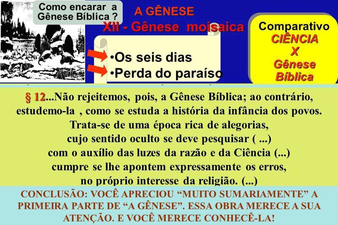 CONSEQUÊNCIAS e APLICAÇÕES do E EE Espiritismo Os seis dias Perda do paraíso CIÊNCIA X Gênese Bíblica Comparativo CIÊNCIA X Gênese Bíblica CIÊNCIA: GÊ