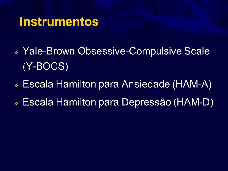 Instrumentos » Yale-Brown Obsessive-Compulsive Scale (Y-BOCS) » Escala Hamilton para Ansiedade (HAM-A) » Escala Hamilton para Depressão (HAM-D)