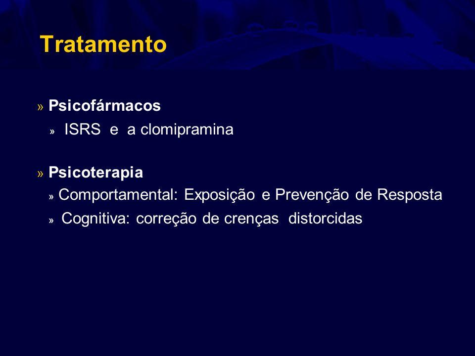 » Psicofármacos » ISRS e a clomipramina » Psicoterapia » Comportamental: Exposição e Prevenção de Resposta » Cognitiva: correção de crenças distorcida