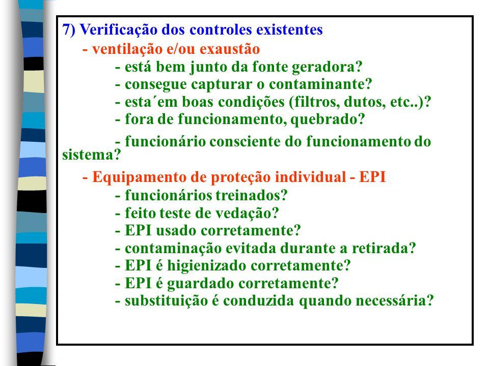 7) Verificação dos controles existentes - ventilação e/ou exaustão - está bem junto da fonte geradora.