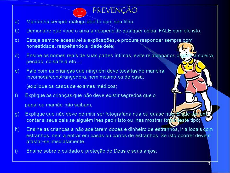 6 Características de Crianças com Problemas (mesmo não sendo confirmações servem de alerta aos pais) 1)Machucados que não podem ser explicados; 2)Difi
