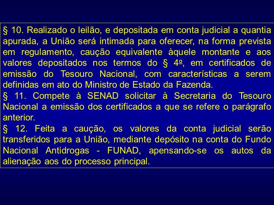 § 10. Realizado o leilão, e depositada em conta judicial a quantia apurada, a União será intimada para oferecer, na forma prevista em regulamento, cau