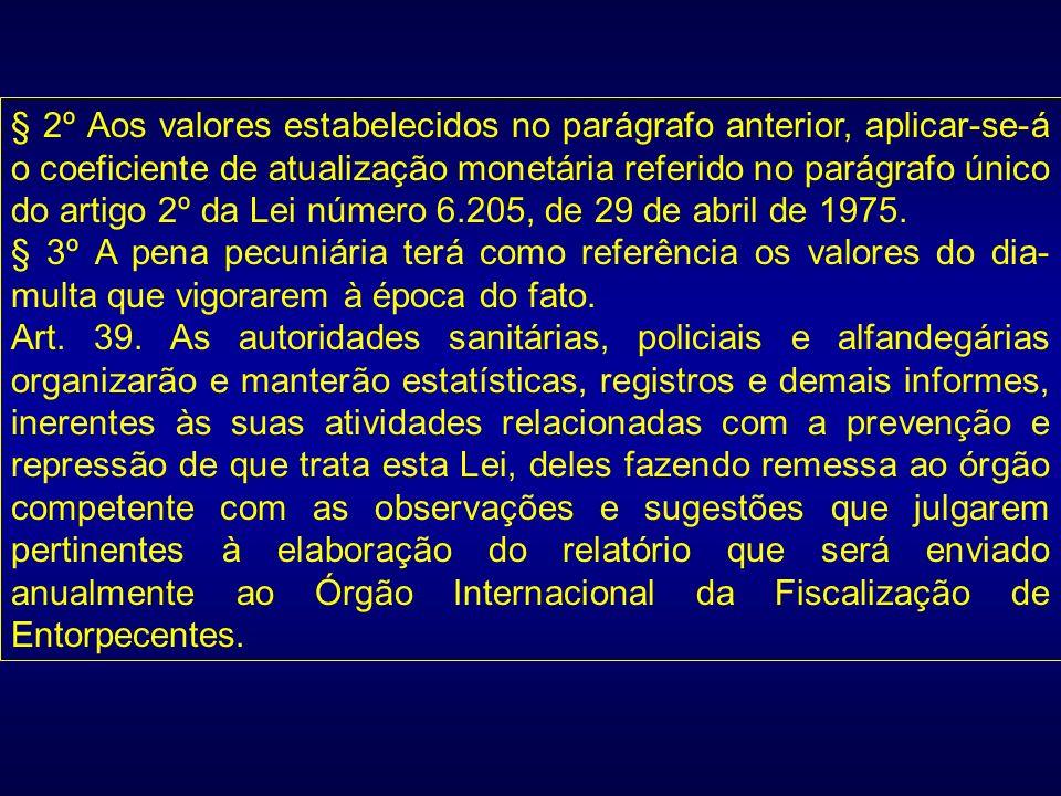§ 2º Aos valores estabelecidos no parágrafo anterior, aplicar-se-á o coeficiente de atualização monetária referido no parágrafo único do artigo 2º da