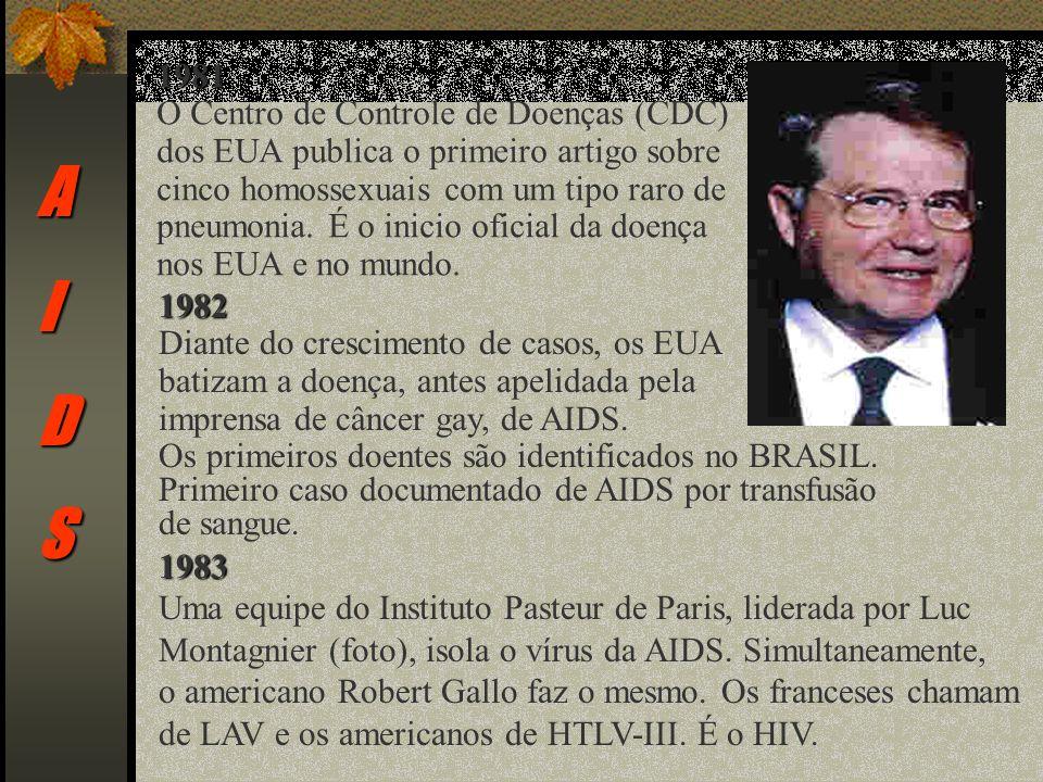 AIDS 1981 O Centro de Controle de Doenças (CDC) dos EUA publica o primeiro artigo sobre cinco homossexuais com um tipo raro de pneumonia.