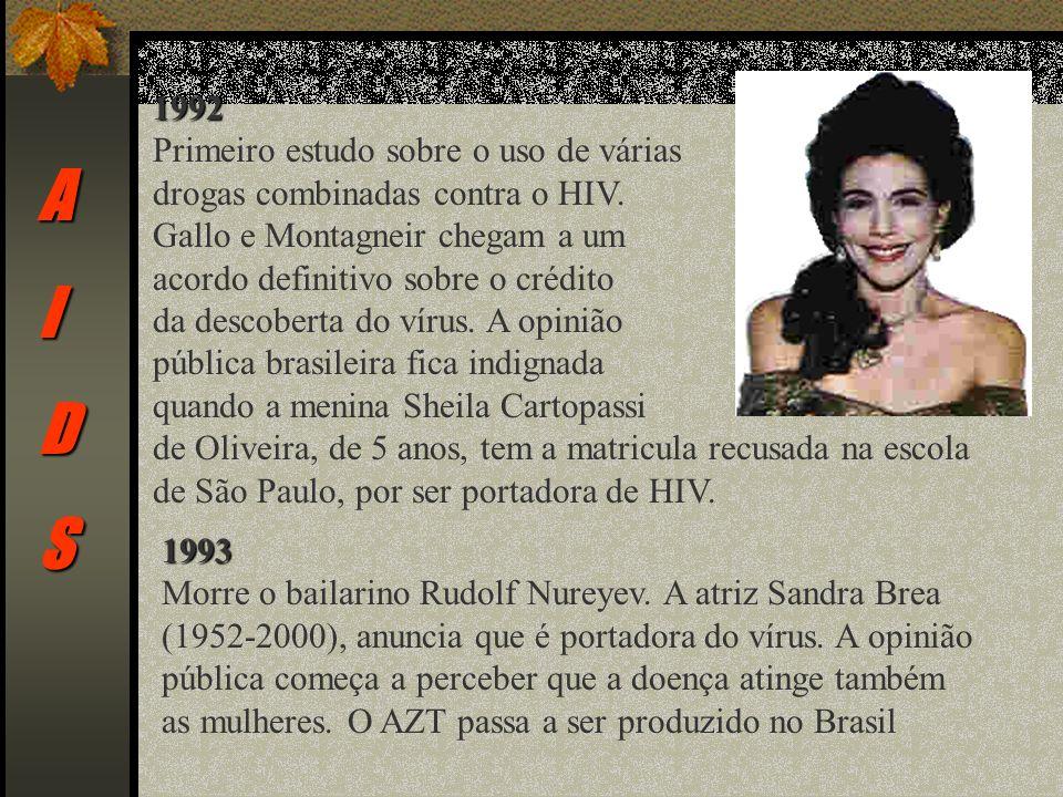 AIDS 1992 Primeiro estudo sobre o uso de várias drogas combinadas contra o HIV.