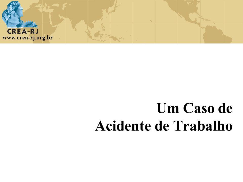 www.crea-rj.org.br Um Caso de Acidente de Trabalho