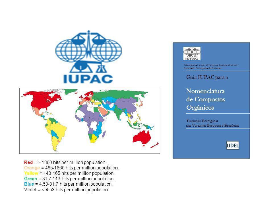 Nomenclatura de Compostos Orgânicos Guia IUPAC para a International Union of Pure and Applied Chemistry Sociedade Portuguesa de Química Tradução Portuguesa nas Variantes Europeia e Brasileira Red = > 1860 hits per million population.