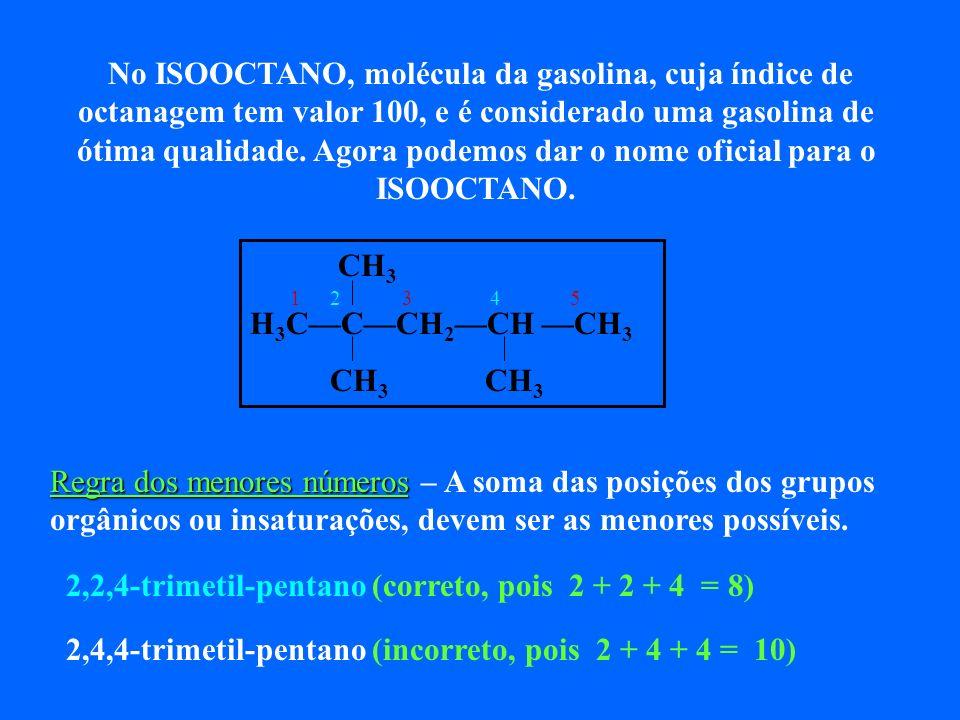 1 2 3 4 5 H 3 CCHCH 2 CH 2 CH 3 CH 3 correto : 2-metil-pentano incorreto : 4-metil-pentano 1 2 3 4 5 6 H 3 CCH CH CH 2 CH 2 CH 3 CH 3 CH 3 correto : 2
