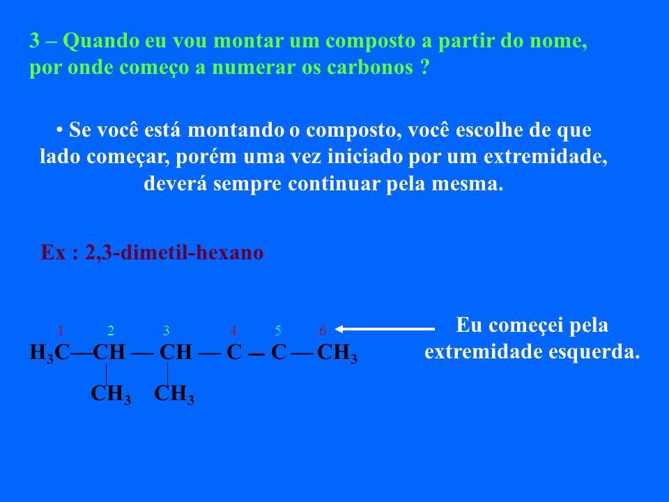 2 - Quem vem primeiro na hora de escrever, Metil, etil ????? Considere os grupos metil, etil e propil. Se estes grupos forem listados em ordem de comp