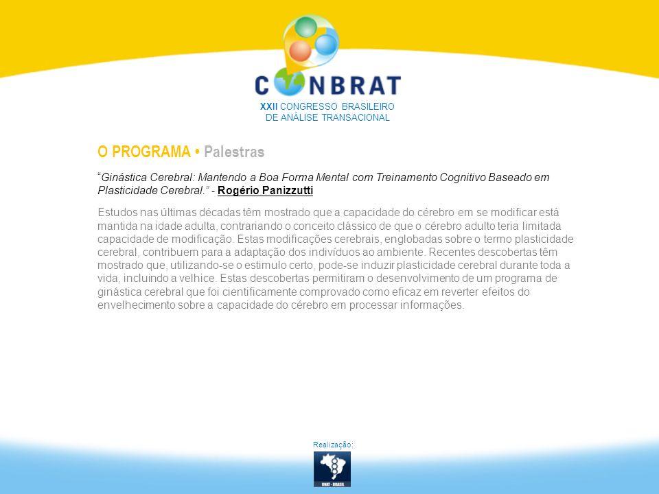 O PROGRAMA Palestras Ginástica Cerebral: Mantendo a Boa Forma Mental com Treinamento Cognitivo Baseado em Plasticidade Cerebral. - Rogério Panizzutti